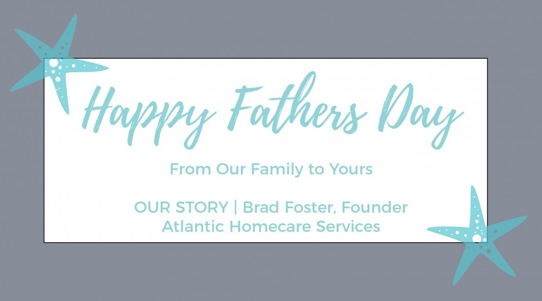 Happy Father's Day | From Our Family to Yours
